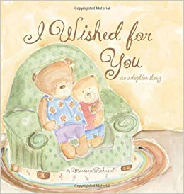 I Wished For You: An Adoption Story book
