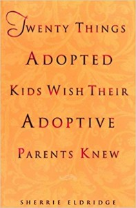 Twenty Things Adopted Kids Wish Their Adoptive Parents Knew book
