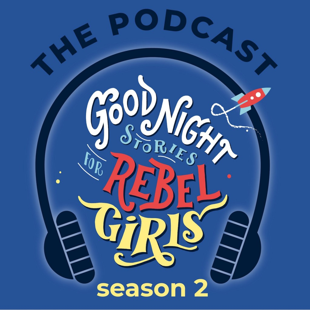 Goodnight Stories For Rebel Girls Podcast