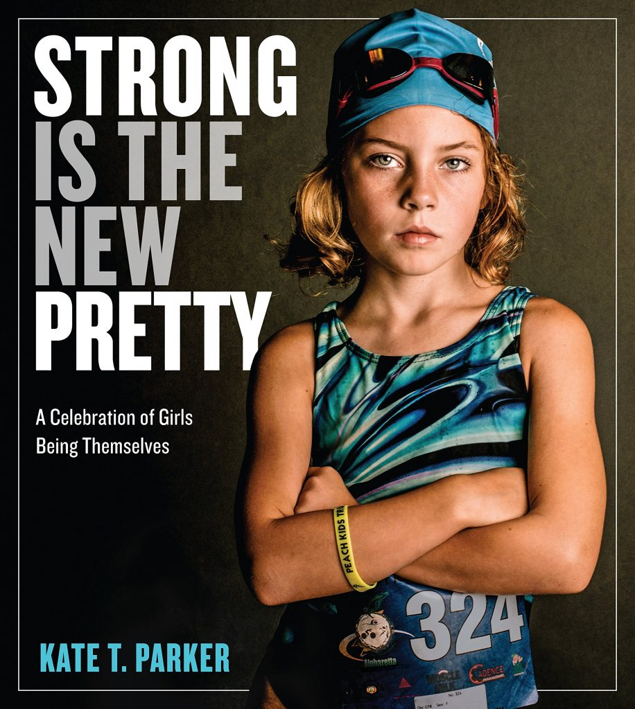 Strong Is The New Pretty Book Cover by Kate T Parker