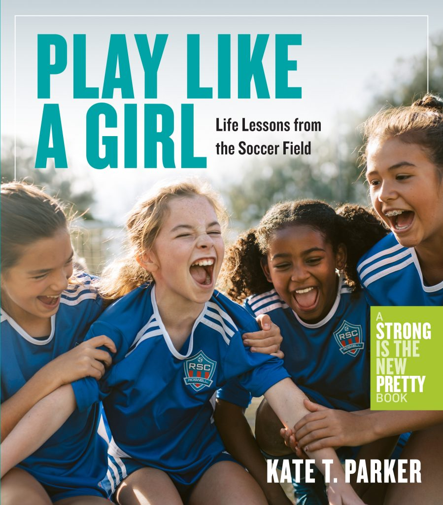Play like A Girl Book Cover by Kate T Parker