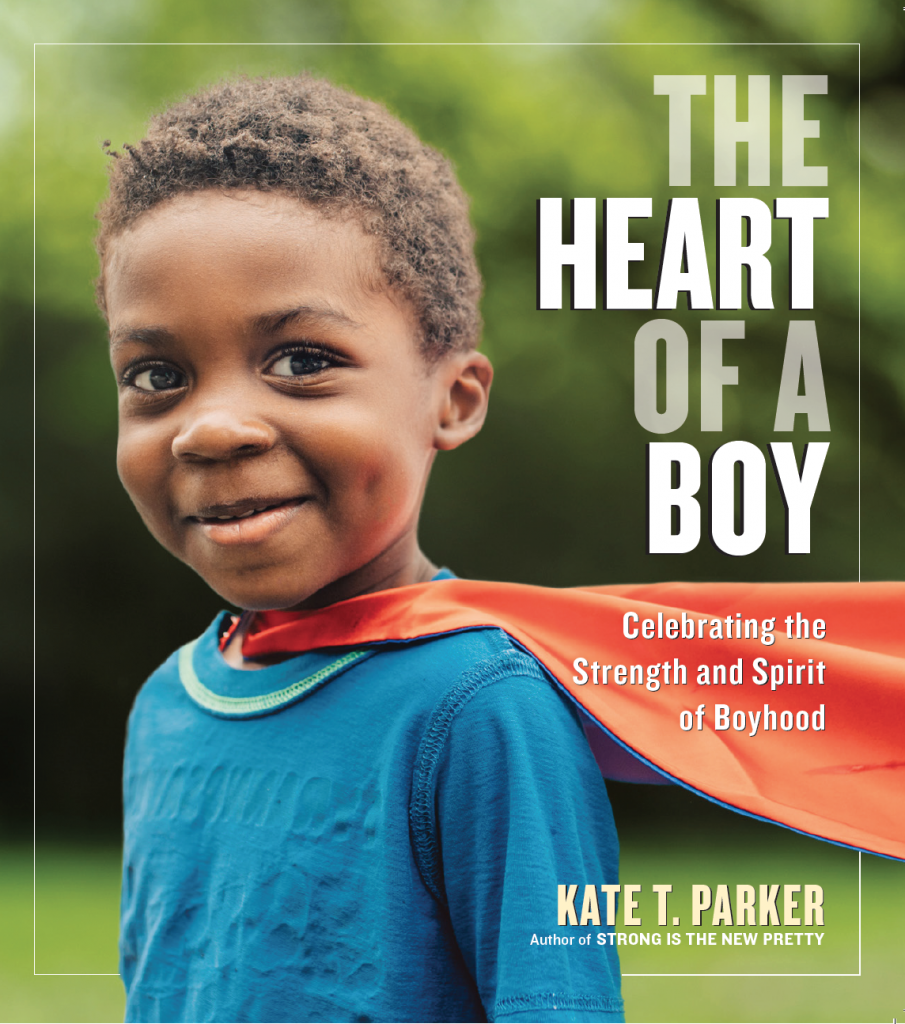 The Heart Of A Boy by Kate T Parker